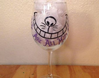 We Are All Mad Here wine glass