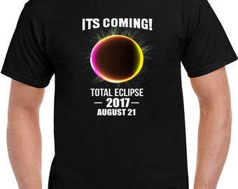 It's Coming! Total Eclipse 2017 August 21 T Shirt