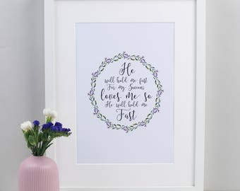 He will hold me fast - Gifts for Her - Gifts for Mum - Mother's Day - Christian Print - Christian Gifts