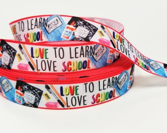 "7/8 "" inch Love to Learn Love School - Teacher Student - Back to School - Printed Grosgrain Ribbon for 7/8 inch  Hair Bow"