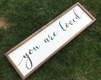 You are loved sign | framed sign | I love you sign | farmhouse sign | nursery decor | rustic wood sign | living room sign | positive quote |