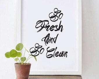 So Fresh And So Clean Clean - Bathroom Art, Bathroom Print, Bathroom Wall Art, So Fresh, So Clean, Laundry Art, So Fresh So Clean, Bathroom