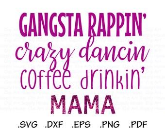 Gangsta Mama SVG, Crazy Dancing SVG, Coffee Drinking Mama SVG, Crazy Clipart, Dancing Clipart, Cricut Design Space, Silhouette Cameo - CA470