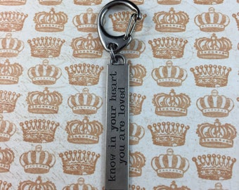 """Motivational Keychain - """"Know in your heart that you are loved"""""""