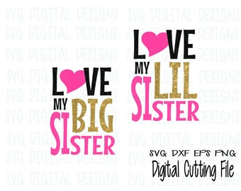 Big Sister Little Sister SVG Cut File Design, Love My Sister Design Svg Dxf Eps Png files for Silhouette Cricut Cutting Files Commercial Use