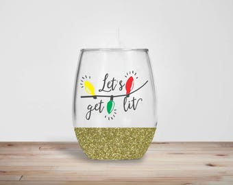 Lets Get Lit Wine Glass - Glitter Dipped Stemless Wine Glass - Glitter Wine Glass - Holiday Wine Glass - Christmas Wine Glass