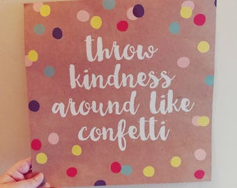 Throw happiness around like confetti print & frame