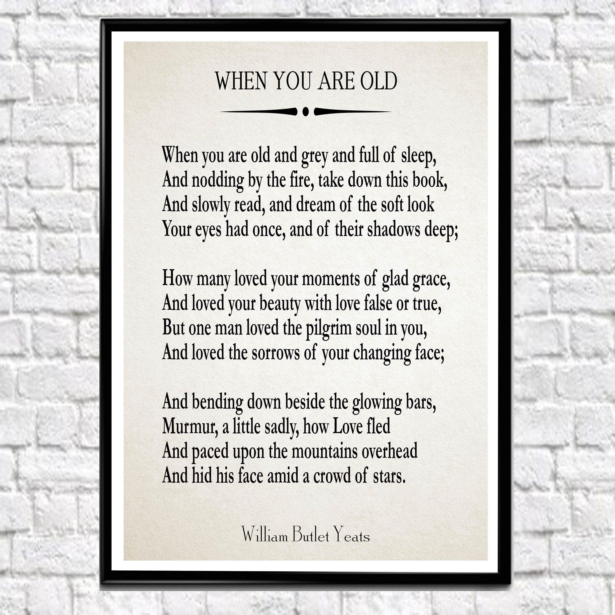 the theme of unrequited love in when you are old by william butler yeats The style and content of william butler yeats poems called when you are old, where he uses a one about unrequited love, into which yeats.
