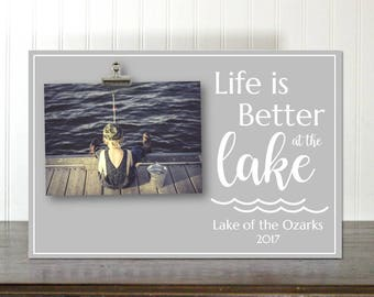 Life Is Better At The Lake Frame Personalized Photo Frame Photo Clip Frame Thank You Gift Lake Frame Lake Decor Lake Vacation  IBFSC