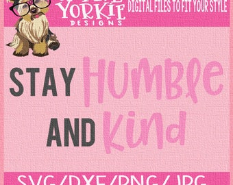 Stay Humle and Kind- SVG/DXF/PNG/JPeg - quote, bible verse  -religious  - Cricut, Studio Cutable file