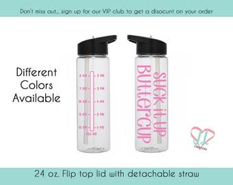Suck It Up Buttercup - Water Bottle with Times - 24 oz. - Water Bottle