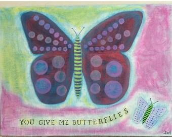 Original art painting - You Give Me Butterflies