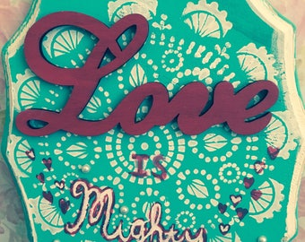 Love is Mighty Wooden Wall Hanging