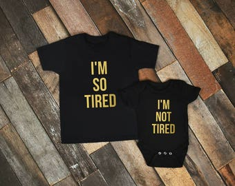 Mommy & Me Shirts - I'm So Tired, I'm Not Tired Shirts - Mom Shirt - Momlife Shirt - Mommy and Me Matching Shirts