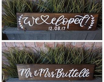 We eloped sign | photo prop | hand lettered wedding signage | Mr. And Mrs.
