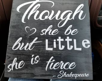 Though she be little but she is fierce