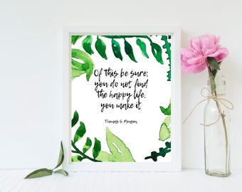 You Do Not Find the Happy Life You Make It, LDS Quote, Thomas S. Monson Quote, LDS Printable, Instant Download, Wall Art, Watercolor Print