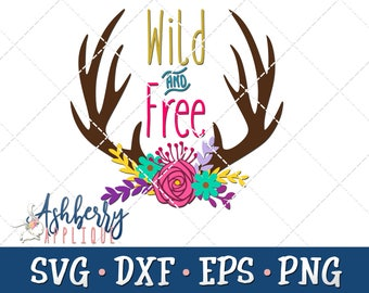 Wild and Free Boho SVG/DXF Cut File - Instant Download - Gift - Deer - Tribal - Wedding - Floral - Vector Clipart - Commercial Use