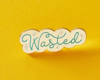Wasted Hard Enamel Pin // Festival Vibes Badge/Brooch/Lapel Pin //  EP259