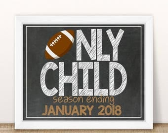 Printable Football Pregnancy Announcement, Only Child Expiring, Big brother, Big sister, Chalkboard Sign, Baby number 2, second pregnancy