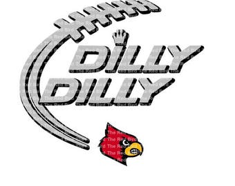 Dilly Dilly Louisville Football funny printable Digital download cut file  SVG, DXF, PNG, EpS, PdF