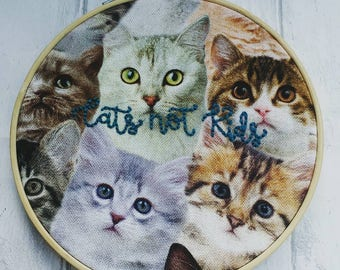 Kitsch Cat Embroidery, cats not kids, crazy cat lady, embroidery hoop, cat lover gift, cat present, stocking filler, cat novelty gift, silly