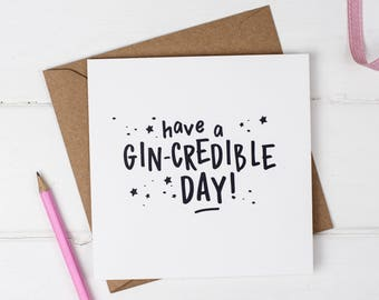 Have a Gin-credible Day Birthday Card - Gin Card - Birthday Card - Gin Quote - Funny Card