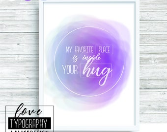 Love Quote Nursery printable wall art - My favourite place is inside your hug