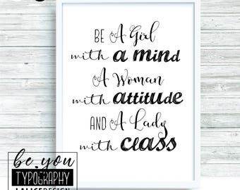 Supporting / Inspirational Quote for girls Bedroom black and white printable wall art - Be a girl with a mind, a woman with attitude