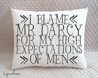 16 color options - I blame Mr Darcy for my high ... - Pride and Prejudice - Jane Austen - pillow with filling