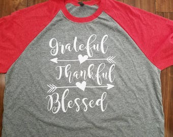 Thankful Shirt, Grateful Thankful Blessed Shirt, Grateful Shirt, Blessed Shirt, Thanksgiving Shirt, Raglan Shirt