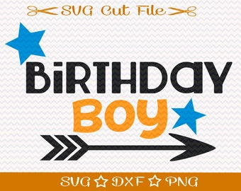 Birthday Boy SVG File / SVG Cutting File for Silhouette / Happy Birthday SVG / Little Boy Birthday Svg / Birthday Arrow Svg