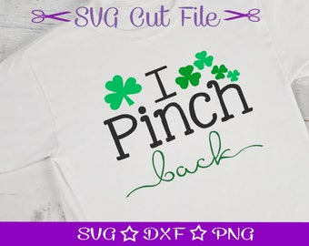 Saint Patricks Day SVG / St Patrick's Day SVG Cut File / St Paddys SVG /I Pinch Back / Little Boy Svg