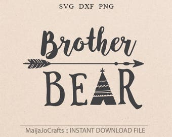 brother Bear SVG Big brother svg Teepee Svg Arrow SVG Mama bear SVG Cut File best Brother svg Files for Silhouette Studio Cricut downloads