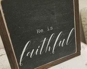 He is faithful framed wooden hand painted sign