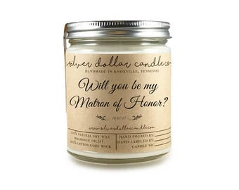 Matron of Honor gift, Will you be my Matron of Honor, Matron of honor Candle, bridal gift, soy candle, be my matron of honor, scented candle
