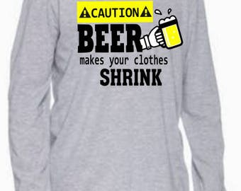 Beer makes your clothes shrink Long sleeve T-Shirt