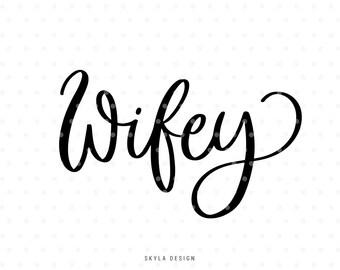 Wifey Svg, Bride svg, Wedding Svg, Svg cut files, Married Svg, Handlettered svg, Svg files, Svg commercial use, Cricut and Silhouette,