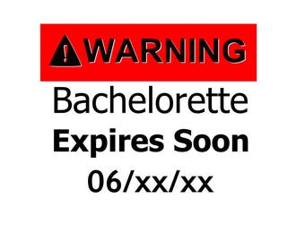 Warning Bachelorette expires soon; Bachelorette party svg; scg file; dxf file
