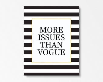 More Issues Than Vogue, Fashion Print, Vogue Poster, Vogue Wall Art, Black And White, Black And White Print, Bedroom Wall Art, Modern Print