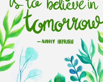 Watercolour plant painting, with Audrey Hepburn quote