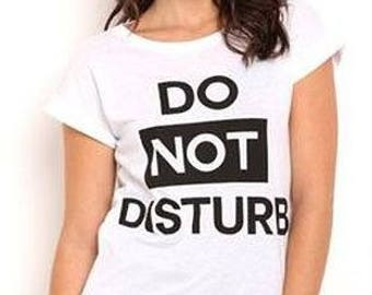 Do Not Disturb funny ladies t-shirt