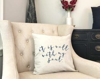 It Is Well With My Soul - Old Hymn Pillow - It Is Well Hymn - Christian Farmhouse Pillow - Rustic Gift for Christian Grandma - Christian Mom