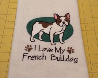 I Love My French Bulldog Embroidered Kitchen Hand Towel, Williams Sonoma All Purpose, 100% cotton & XL, Made in Turkey