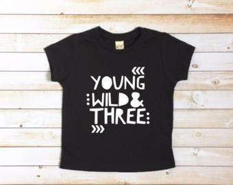 Young wild and three, boy third birthday, 3rd birthday shirt