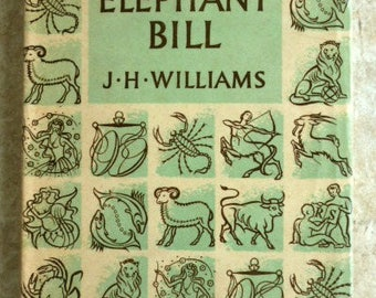 Elephant Bill. J.H.Williams (Lt-Col.). 1951. Retirement/Birthday Gift, Hardback , Old Book, Vintage Book, Adventure Book, History Book
