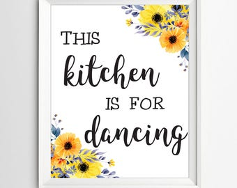This kitchen is for dancing print Kitchen art print housewarming gift Instant Download printable kitchen quote art typographic print