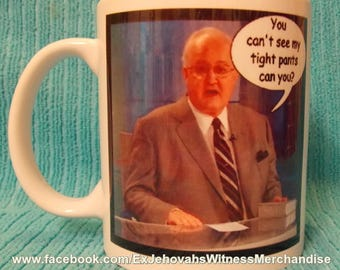 Tony Tight pants  Ex-JW  mug - XJW, APOSTATE mugs, Ex Jehovahs Witness