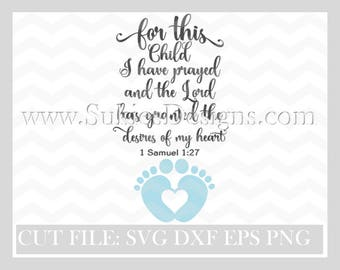 For This Child I Have Prayed  SVG, DXF, PNG Files for Cricut and Silhouette cutting christian svg, bible svg, Jesus svg, Religious svg,
