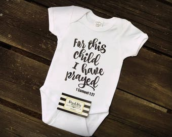For this child I have prayed - one piece body suit - baby - baby girl - baby boy - miracle baby